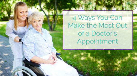 4 Ways You Can Make the Most Out of a Doctor's Appointment